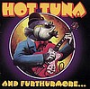 HOT TUNA- AND FURTHERMORE...